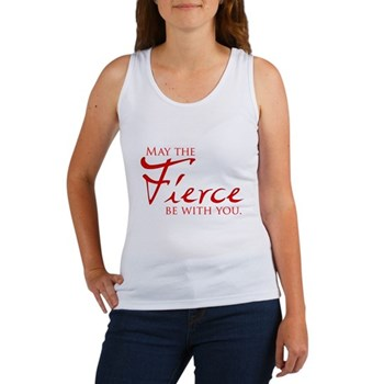 May the Fierce Be With You Women's Tank Top