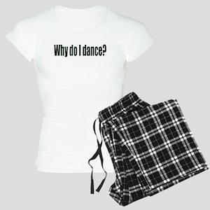 Why I Dance Women's Light Pajamas
