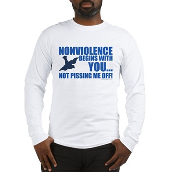 Nonviolence Begins with You... Long Sleeve T-Shirt