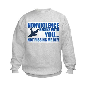 Nonviolence Begins with You... Kids Sweatshirt