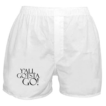 Y'all Gotsta Go! Boxer Shorts