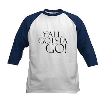 Y'all Gotsta Go! Kids Baseball Jersey