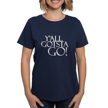 Y'all Gotsta Go! Women's Dark T-Shirt