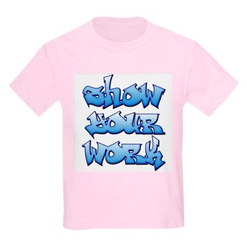 Show Your Work Graffiti Kids Light T-Shirt