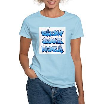 Show Your Work Graffiti Women's Light T-Shirt