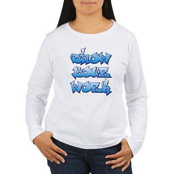 Show Your Work Graffiti Women's Long Sleeve T-Shir