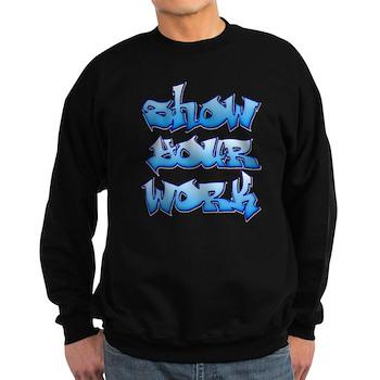 Show Your Work Graffiti Dark Sweatshirt