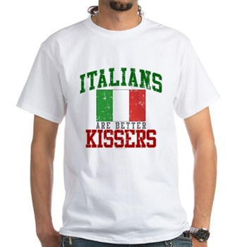 Italians Are Better Kissers White T-Shirt