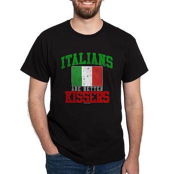 Italians Are Better Kissers Dark T-Shirt