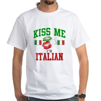 Kiss Me I'm Italian White T-Shirt