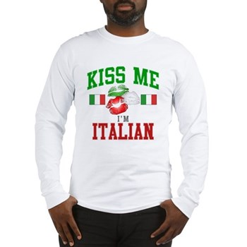 Kiss Me I'm Italian Long Sleeve T-Shirt