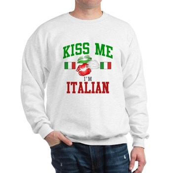 Kiss Me I'm Italian Sweatshirt