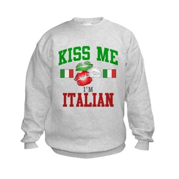 Kiss Me I'm Italian Kids Sweatshirt