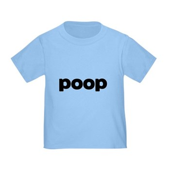Poop Toddler T-Shirt
