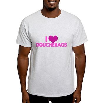 I Heart Douchebags Light T-Shirt