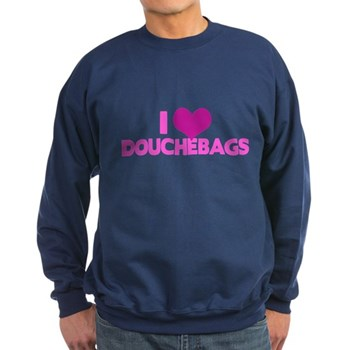 I Heart Douchebags Dark Sweatshirt