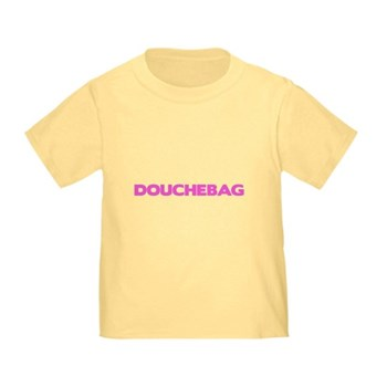 Douchebag Toddler T-Shirt