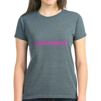 Douchebag Women's Dark T-Shirt