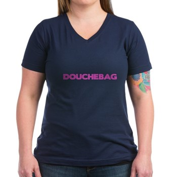 Douchebag Women's V-Neck Dark T-Shirt