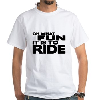 Oh What Fun It Is to Ride White T-Shirt