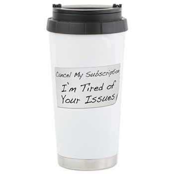 Cancel My Subscription Stainless Steel Travel Mug