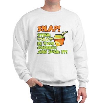 Stick that in your juicebox! Sweatshirt