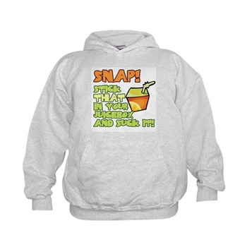 Snap! Stick that in your juice box... Kids Hoodie
