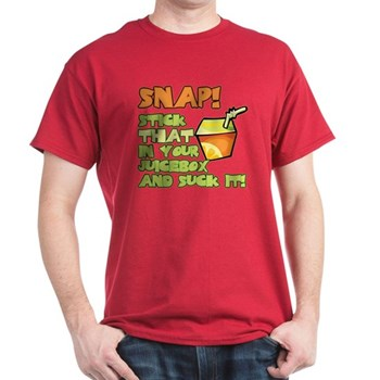 Snap! Stick that in your juice box... Dark T-Shirt