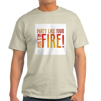 Party Like Your Penis is on Fire Light T-Shirt