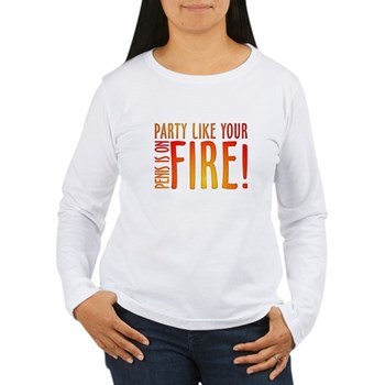Party Like Your Penis is on Fire Women's Long Slee