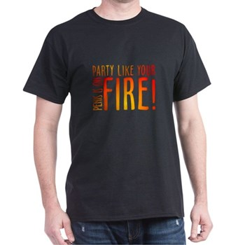 Party Like Your Penis is on Fire Dark T-Shirt