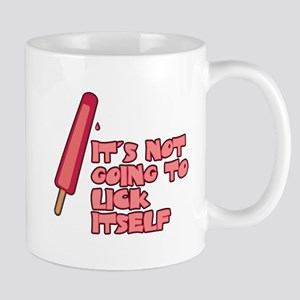 It's Not Going to Lick Itself Mug