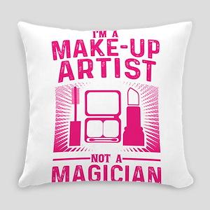 Im a Make Up Artist Not a Magician Everyday Pillow
