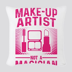 Im a Make Up Artist Not a Magi Woven Throw Pillow