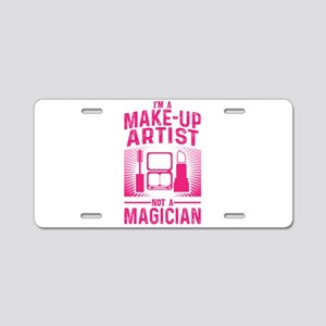 Im a Make Up Artist Not a M Aluminum License Plate