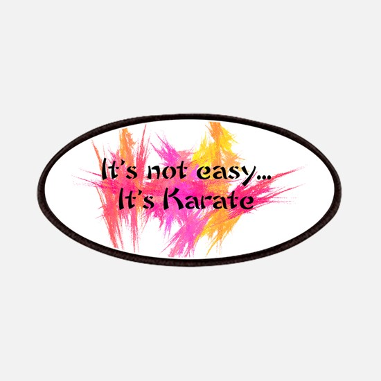 It's Not Easy - Karate Patches