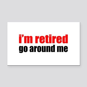 I'm Retired Go Around Me Rectangle Car Magnet