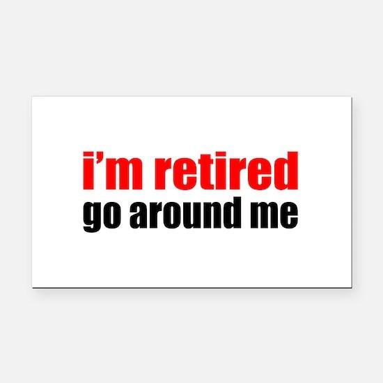I'm Retired Go Around Me Rectangle Car Magnet