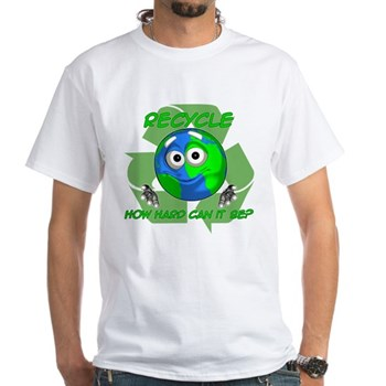 Recycle. How hard can it be? White T-Shirt