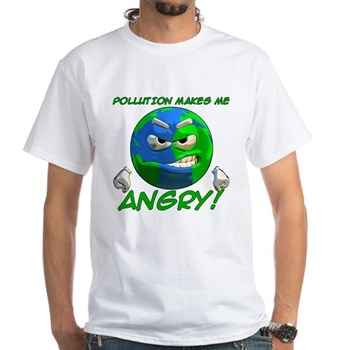 Pollution Makes Me Angry! White T-Shirt