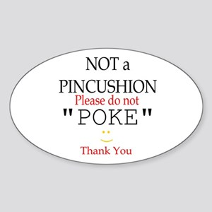 Not a Pincushion Oval Sticker