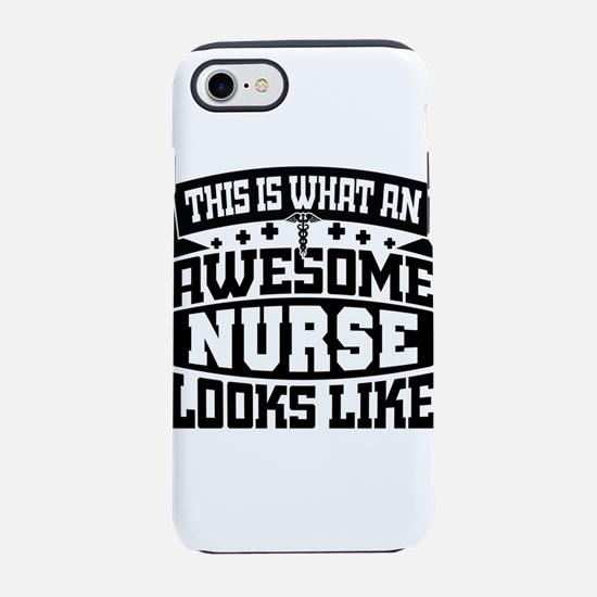 This Is What An Awesome Nurse iPhone 7 Tough Case