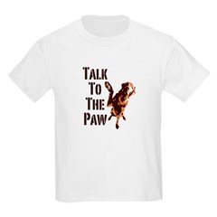 Talk To The Paw T-Shirt