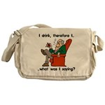 I Drink, Therefore Messenger Bag