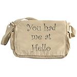 You Had Me At Hello Messenger Bag