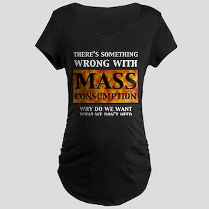 Mass Consumption Maternity Dark T-Shirt