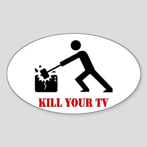 Kill Your Television Sticker (Oval)