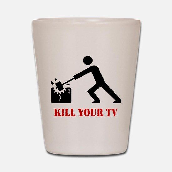 Kill Your Television Shot Glass
