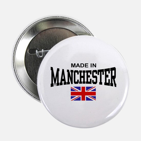 "Made In Manchester 2.25"" Button"