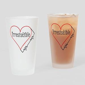 Irresistible Drinking Glass